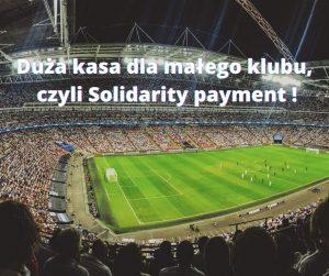 Duża kasa dla małego klubu za wychowanków, czyli Solidarity payment FIFA!