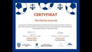 """Certyfikat uczestnictwa w Ogólnopolskiej Konferencji Naukowej Prawa Sportowego """"Dzień z Prawem w Piłce Nożnej"""""""