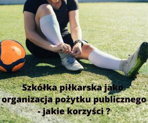 Klub piłkarski jako organizacja pożytku publicznego (OPP)